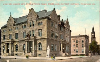 Custom House and Post Office, Elks Home And Baptist Church, Paducah, KY.