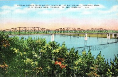 """George Rogers Clark Bridge, Spanning The Picturesque Tennessee River At Riverview Near Paducah, """"In Old Kentucky"""" -K35"""